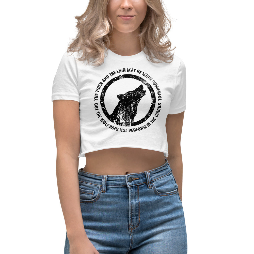 THE WOLF DOES NOT PERFORM IN THE CIRCUS Crop Top (MADE IN THE USA)
