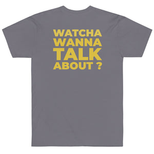 So... Watcha Wanna Talk about T-Shirt (Made in the USA)