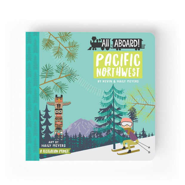 All Aboard! Pacific Northwest: A Recreational Primer