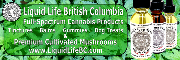 Liquid Life British Columbia Cannabis Products