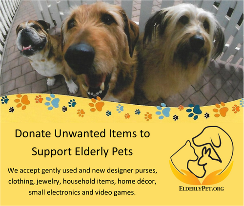 Elderly Pet Organization - accepts designer purses, clothing, jewelry, household items, home décor, small electronics and video games.
