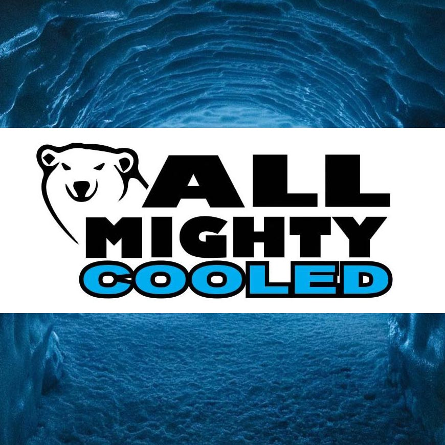 ALL MIGHTY COOLED Coming Soon!