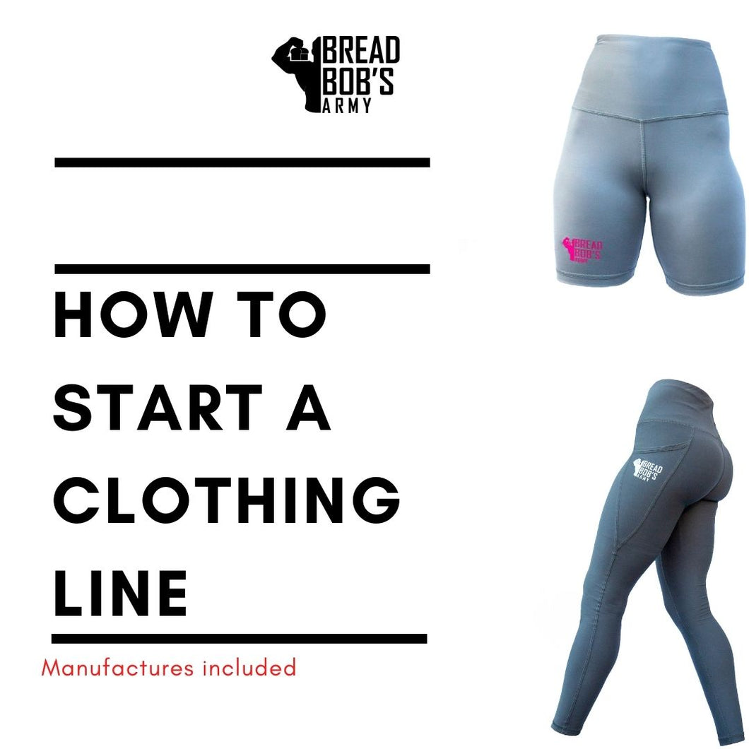 HOW TO START A CLOTHING LINE (MANUFACTURES INCLUDED)
