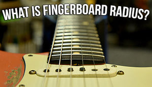 What is a Fingerboard Radius?