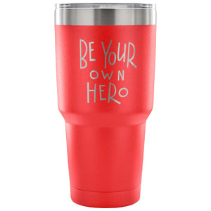 Be Your Own Hero 30 oz Tumbler - Travel Cup, Coffee Mug