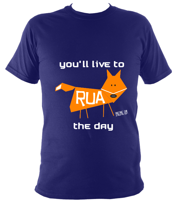 YOU'LL LIVE TO RUA THE DAY