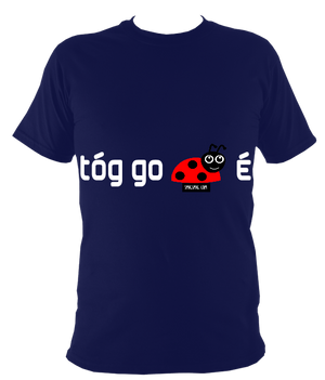 TÓG GO BOG É / TAKE IT EASY