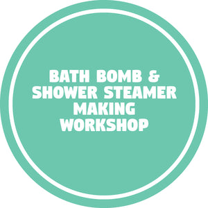 BATH BOMB & SHOWER STEAMER MAKING WORKSHOP