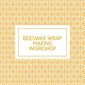Beeswax Wrap Making Workshop