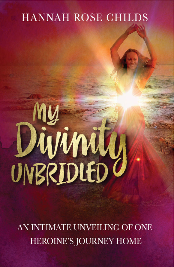 My Divinity Unbridled- The Book
