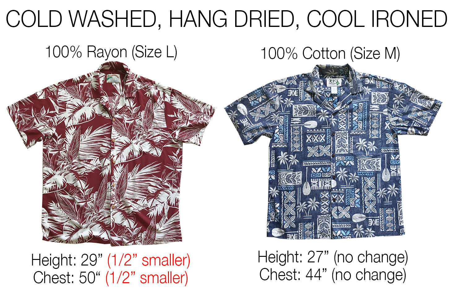 cold washed, hang dried, cool ironed Hawaiian shirts