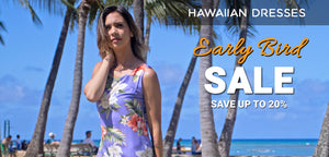 Hawaiian Dresses Early Bird Sale