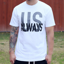 Load image into Gallery viewer, White Us Always Tee