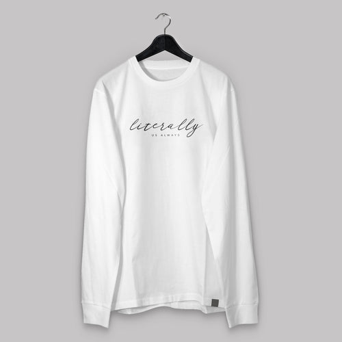 White Literally Long Sleeve