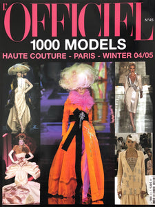Archived - L'OFFICIEL 1000 Models N. 45 Haute Couture A/W 2004/2005 Paris