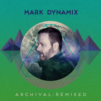 Mark Dynamix - ARCHIVAL: REMIXED - Long Distance Recordings - LDRLP1