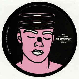 A:G ‎– ALL EARS EP - EYA Records ‎– EYA007