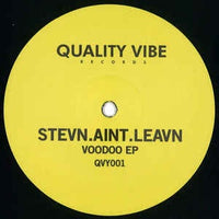 stevn.aint.leavn ‎– Voodoo EP - Quality Vibe Records ‎– QVY001