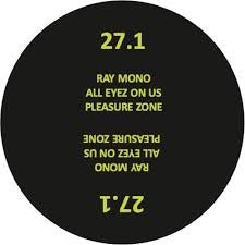 Ray Mono ‎– All Eyez On Us - Pleasure Zone ‎– PLZ027.1
