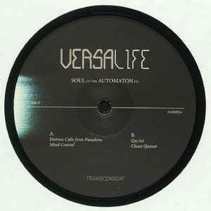 Versalife ‎– Soul Of The Automaton Pt.1 - Transcendent ‎– TRSD005A