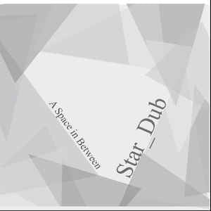 Star_Dub ‎– A Space In Between - Dubwax ‎– DUBWAXLP001