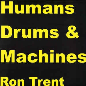 Ron Trent ‎– Humans Drums & Machines - Electric Blue ‎– EB009