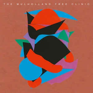 The Mulholland Free Clinic (Album) AWAYLP001