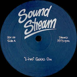 "Sound Stream ‎– ""Live"" Goes On - Sound Stream ‎– SST 04"