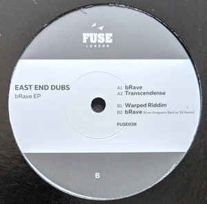 East End Dubs ‎– bRave EP - Fuse London ‎– FUSE038