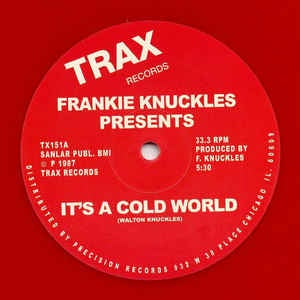 Frankie Knuckles ‎– It's A Cold World - Trax Records ‎– TX151RED