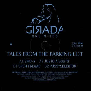 Julian Perez ‎– Tales From The Parking Lot - Girada Unlimited ‎– GIRADA08