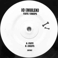 iO (Mulen) ‎– Flute / Creeps - Eating Records ‎– EAT002