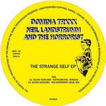 Neil Landstrumm, The Horrorist ‎– The Strange Self Ep - Domina Trxxx ‎– DMX06