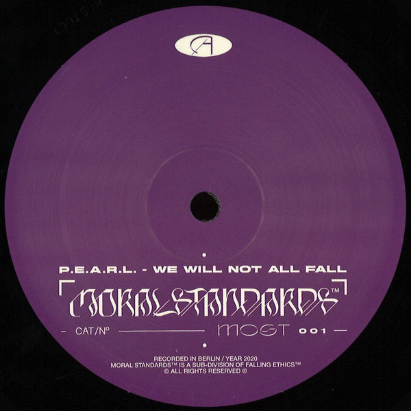 P.E.A.R.L. - We Will Not All Fall - MOST001  Moral Standards