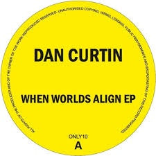 Dan Curtin ‎– When Worlds Align EP - Only One Music ‎– ONLY10