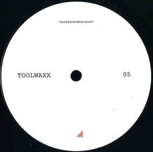Unknown Artist ‎– Toolwaxx 05 - Toolwaxx ‎– TOOLWAXX 05