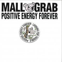 Mall Grab - POSITIVE ENERGY FOREVER - LFT008 - LOOKING FOR TROUBLE