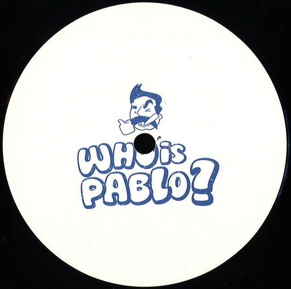 Ray Mono & Julenn ‎– Pablo 001 - Who Is Pablo? ‎– PABLO001