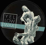 Unknown Artist ‎– Unknown - Yellow Wax ‎– YW004