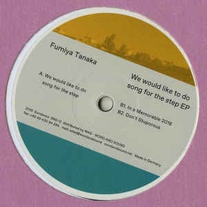 Fumiya Tanaka ‎– We Would Like To Do Song For The Step EP - Sundance ‎– SND 12