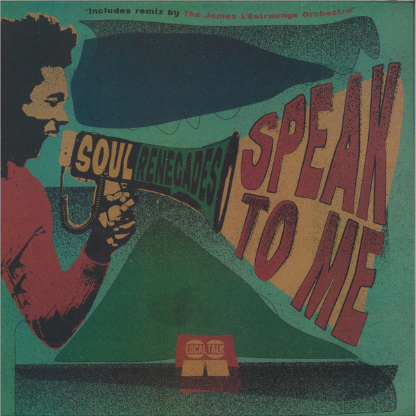 SOUL RENEGADES - SPEAK TO ME - LT110 - Local Talk