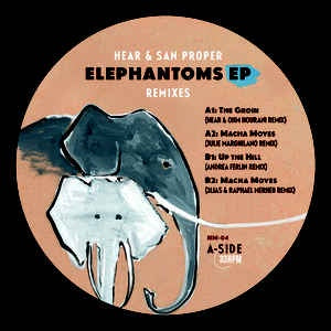 Hear, San Proper ‎– Elephantoms EP (Remixes) - Naissance Musik ‎– NM-04