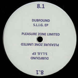 Dubfound ‎– S.L.I.G EP - PLEASURE ZONE ‎– PLZ008.1LTD