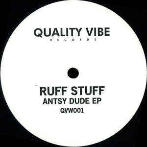 Ruff Stuff ‎– Antsy Dude EP - Quality Vibe Records ‎– QVW001