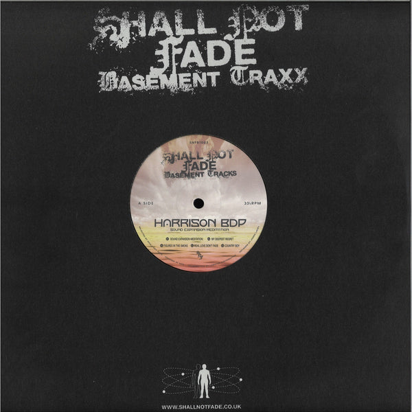 Harrison BDP - Sound Expansion Meditation EP - SNFBT003 - Shall Not Fade