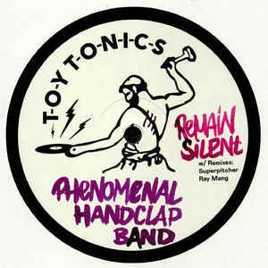 The Phenomenal Handclap Band ‎– Remain Silent - Toy Tonics ‎– TOYT097
