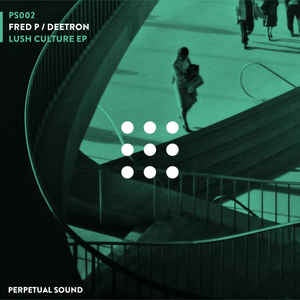 Fred P. / Deetron ‎– Lush Culture EP - Perpetual Sound ‎– PS002