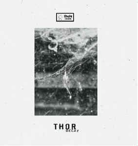 Thor ‎– Decay - Thule Records ‎– THL024