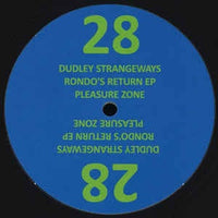 Dudley Strangeways ‎– Rondo's Return EP - Pleasure Zone ‎– 28, Pleasure Zone ‎– PLZ028