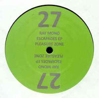 Ray Mono ‎– Escapades EP - PLEASURE ZONE ‎– PLZ 027